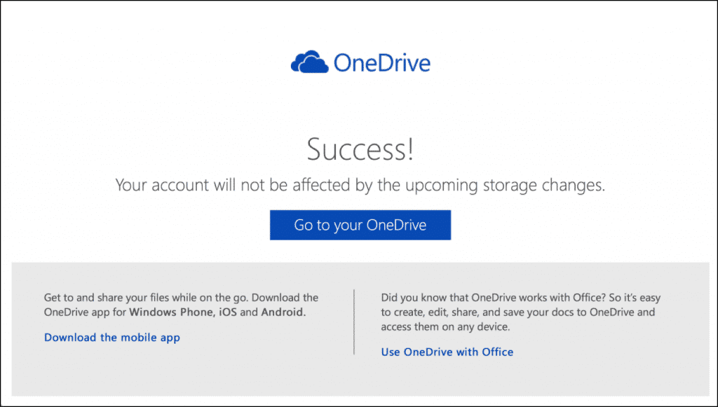 "Keep Your 15 GB Free OneDrive Storage - News: A picture of the ""Success!"" screen shown after you opt-in to keep your 15 GB free OneDrive storage. (Source: Microsoft)"
