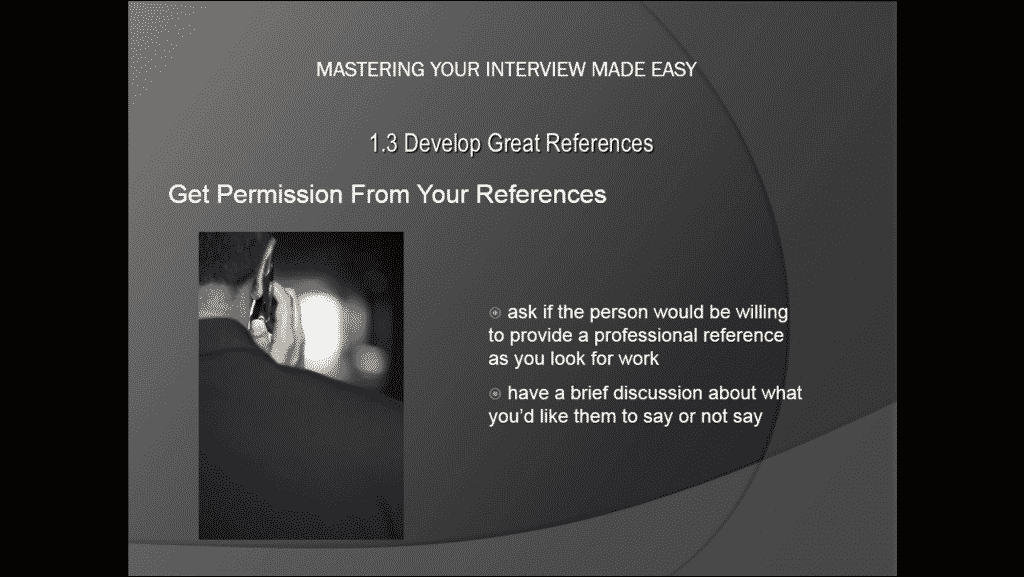 """References for a Job Interview - Tutorial: A picture showing the major points from the previous paragraph. """"Get permission from your references. Ask if the person would be willing to provide a professional reference as you look for work. Have a brief discussion about what you'd like them to say or not say."""""""