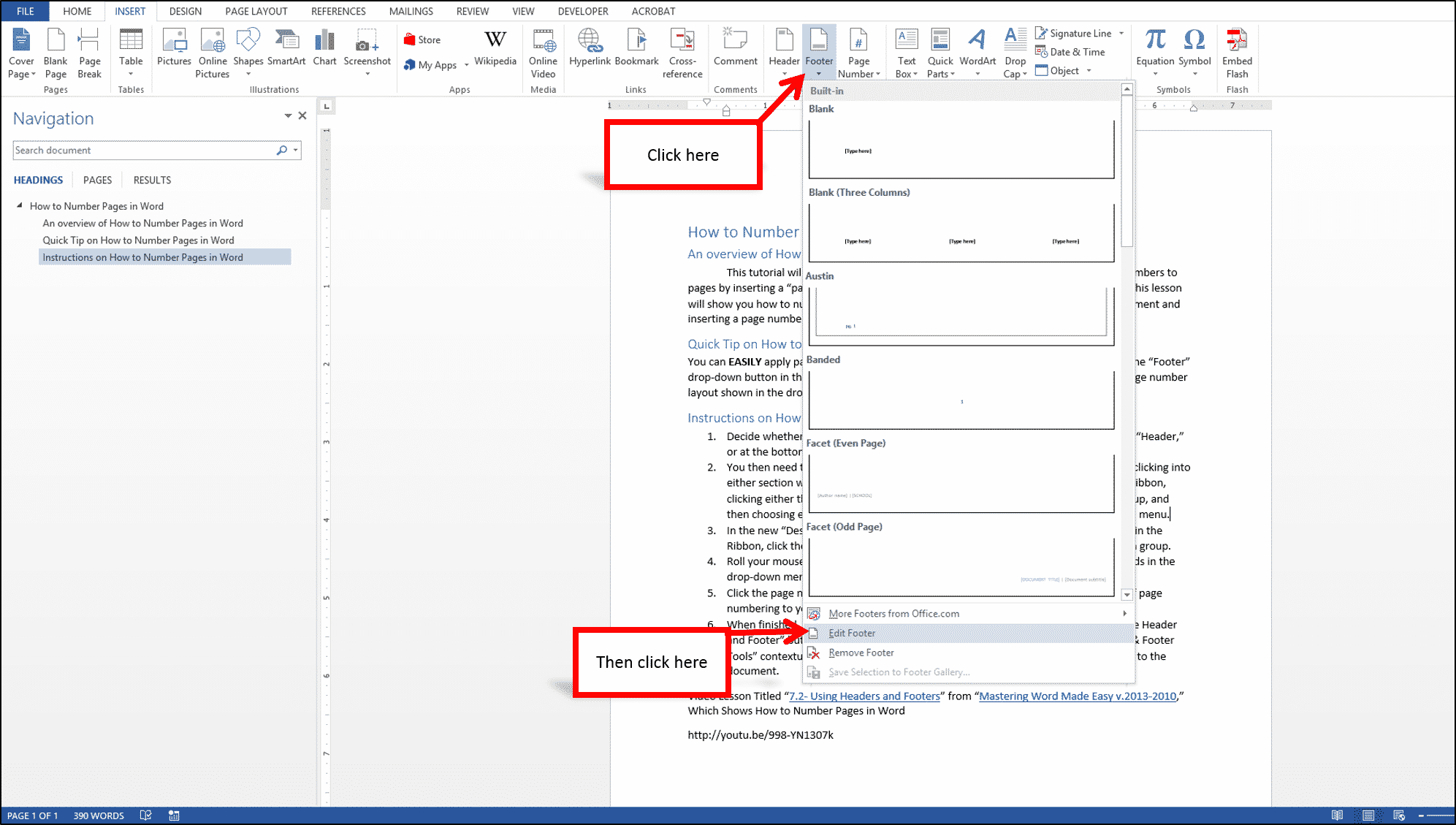"How to Number Pages in Word: Step #2- You then need to edit the content of either the ""Header"" or the ""Footer"" by double-clicking into either section when using the ""Print Layout"" view or clicking the ""Insert"" tab in the Ribbon, clicking either the ""Header"" or ""Footer"" button in the ""Header & Footer"" button group, and then choosing either the ""Edit Header"" or ""Edit Footer"" buttons from the drop-down menu."