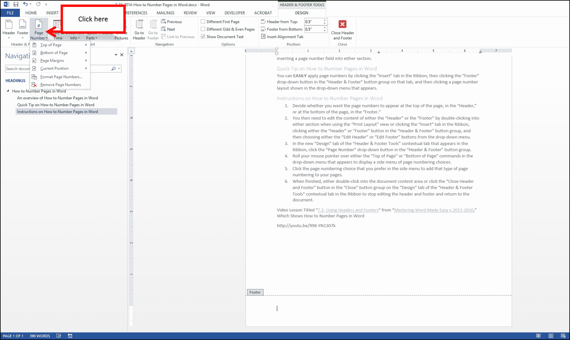 "How to Number Pages in Word: Step #3- In the new ""Design"" tab of the ""Header & Footer Tools"" contextual tab that appears in the Ribbon, click the ""Page Number"" drop-down button in the ""Header & Footer"" button group."