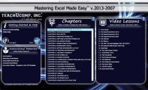 "A picture of the interface in the Excel training named ""Mastering Excel Made Easy v.2013-2007."" Learn Microsoft Excel with this comprehensive course from TeachUcomp, Inc. It features 222 video lessons with over 10 hours of introductory through advanced instruction. Watch, listen and learn as your expert instructor guides you through each lesson step-by-step. During this media-rich learning experience, you will see each function performed just as if your instructor were there with you. Reinforce your learning with the text of our three printable classroom instruction manuals (Introductory, Intermediate and Advanced), additional images and practice exercises. You will learn how to effectively create and format spreadsheets, charts, pivot tables and much more."