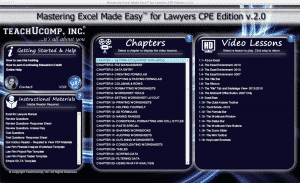 "A picture of the interface in the Excel training named ""Mastering Excel Made Easy for Lawyers- CPE Edition v.2.0."" When it comes to Microsoft Office programs, law firms have unique needs. This Excel training course includes a CPE training module specific to the practice of law. You will learn how to effectively use legal templates, legal business functions (such as the Pv and Fv functions) and simple IOLTA management. In addition, you'll receive our complete Excel curriculum. Learn Microsoft Excel with this comprehensive course from TeachUcomp, Inc. Mastering Excel Made Easy features 222 video lessons with over 10 hours of introductory through advanced instruction. Watch, listen and learn as your expert instructor guides you through each lesson step-by-step. During this media-rich learning experience, you will see each function performed just as if your instructor were there with you. Reinforce your learning with the text of our three printable classroom instruction manuals (Introductory, Intermediate and Advanced), additional images and practice exercises. You will learn how to effectively create and format spreadsheets, charts, pivot tables and much more."